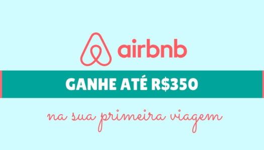 AIRBNB – GANHE ATÉ R$350 DE DESCONTO NA SUA PRIMEIRA VIAGEM